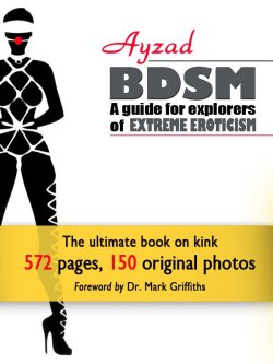 BDSM - A guide for explorers of extreme eroticism