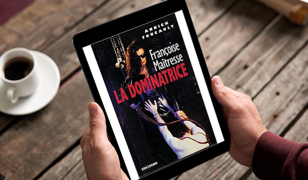 Una vita per archetipi – La recensione di 'Françoise Maîtresse – La dominatrice'