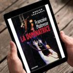 Una vita per archetipi - La recensione di 'Françoise Maîtresse - La dominatrice'