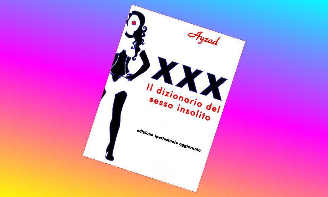 Il Riformista – La recensione di XXX – Il dizionario del sesso insolito