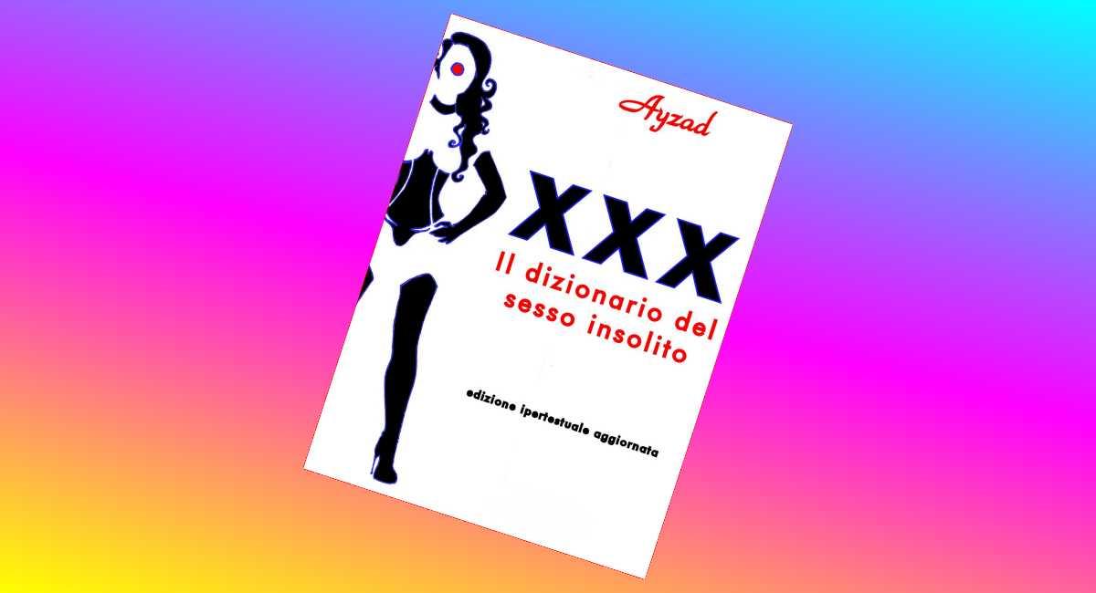 recensione di xxx il dizionario del sesso insolito