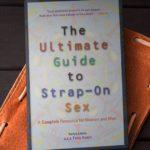 La guida per tutti. Gli altri - La recensione di 'The ultimate guide to strap-on sex'
