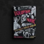 Voluptuous Panic: The Erotic World of Weimar Berlin - An experiment in erotic anarchy