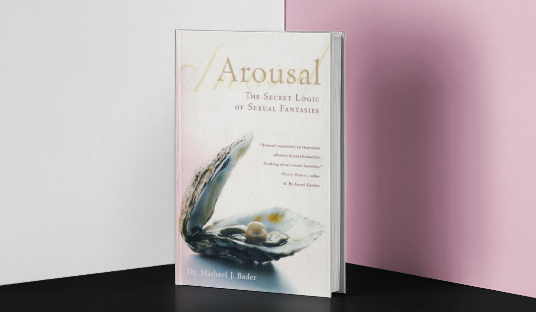 Arousal: The Secret Logic of Sexual Fantasies – It's simple, really… or not?