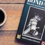 L'ottima guida insufficiente al bondage – La recensione di 'Bondage – Manuale pratico per iniziare'