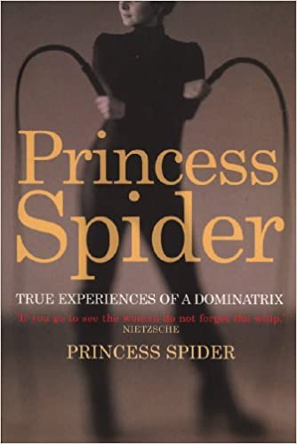 Princess Spider – True experiences of a dominatrix