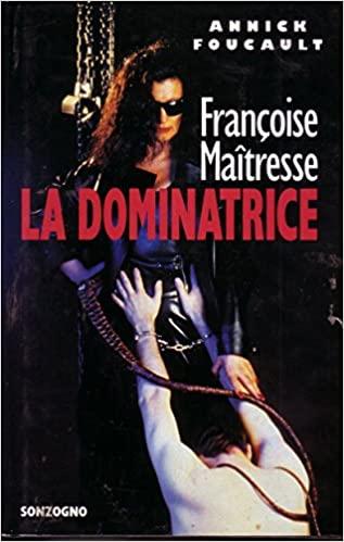 Francoise Maitresse. La dominatrice