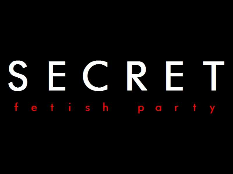 Secret Fetish Party (2007-2011)